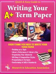 Cover of: REA's Quick and Easy Guide to Writing Your A+ Term Paper (Handbooks & Guides)