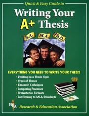 Cover of: REA's quick & easy guide to writing your A⁺ thesis