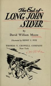 Cover of: The end of Long John Silver | David William Moore, David William Moore