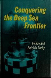 Cover of: Conquering the deep sea frontier | Ray Darby