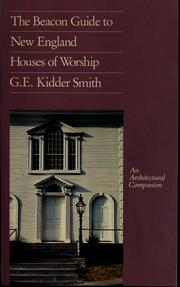 Cover of: The Beacon guide to New England houses of worship | G. E. Kidder Smith