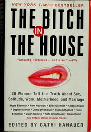 Cover of: The Bitch in the house | Cathi Hanauer