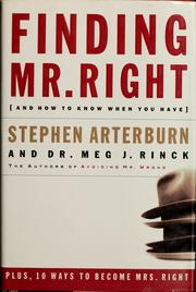 Cover of: Finding Mr. Right (and how to know when you have) | Stephen Arterburn
