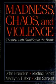 Cover of: Madness, chaos, and violence | John Brendler