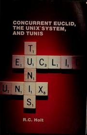 Cover of: Concurrent Euclid, The UNIX system, and TUNIS | R. C. Holt