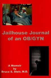 Cover of: Jailhouse journal of an OB/GYN by Bruce S. Steir