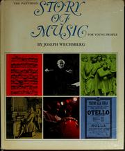 Cover of: The Pantheon story of music for young people. | Joseph Wechsberg