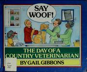 Cover of: Say woof! | Gail Gibbons
