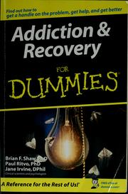 Cover of: Addiction & recovery for dummies | Brian F. Shaw