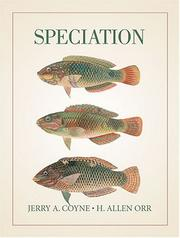 Cover of: Speciation | Jerry A. Coyne, H. Allen Orr