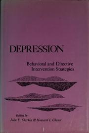 Cover of: Depression, behavioral and directive intervention strategies | John F. Clarkin, Howard I. Glazer