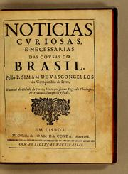 Cover of: Noticias curiosas, e necessarias das cousas do Brasil by Simão de Vasconcellos