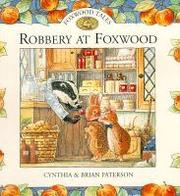 Cover of: ROBBERY AT FOXWOOD (Foxwood Tales ) | Cynthia and Brian Paterson
