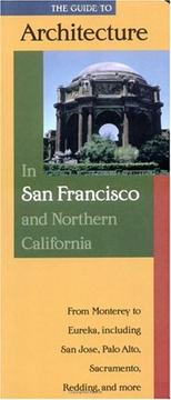 Cover of: Guide to Architecture in San Francisco and Northern California