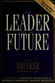 Cover of: The leader of the future | Frances Hesselbein, Marshall Goldsmith, Richard Beckhard
