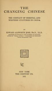 Cover of: The changing Chinese | Edward Alsworth Ross