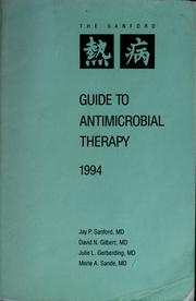Cover of: Guide to antimicrobial therapy 1994 | Jay P. Sanford