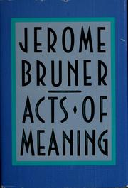 Cover of: Acts of meaning | Jerome S. Bruner