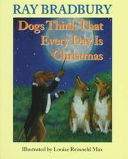 Cover of: Dogs think that every day is Christmas