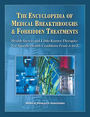 Cover of: The encyclopedia of medical breakthroughs & forbidden treatments by Medical Research Associates, LLC.