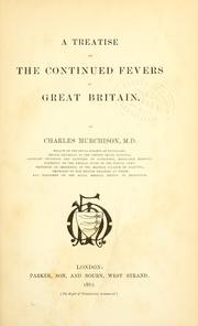 Cover of: A treatise on the continued fevers of Great Britain | Charles Murchison