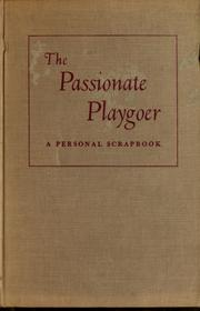 Cover of: The passionate playgoer | George Oppenheimer