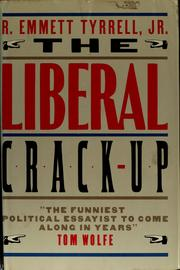 Cover of: The liberal crack-up | R. Emmett Tyrrell