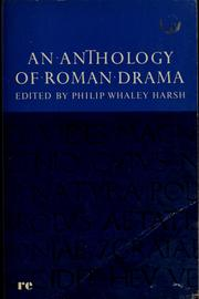 Cover of: An anthology of Roman drama | Philip Whaley Harsh