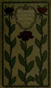Richard Judkins' Wooing by T. Jenkins Hains