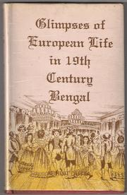 Cover of: Glimpses of European life in 19th century Bengal | Abhijit Dutta