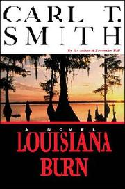Louisiana burn by Carl T. Smith