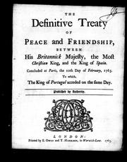 Cover of: The Definitive treaty of peace and friendship between His Britannick Majesty, the Most Christian King, and the King of Spain |