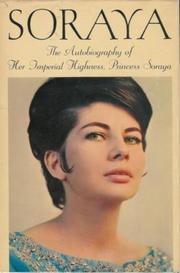 Soraya, the autobiography of Her Imperial Highness by Soraya Princess