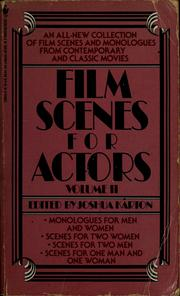 Cover of: Film scenes for actors, volume II | Joshua G. M. Karton