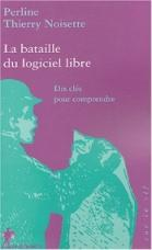 Cover of: La bataille du logiciel libre by Thierry Noisette, Perline