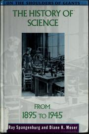 Cover of: The history of science from 1895 to 1945 | Spangenburg, Ray