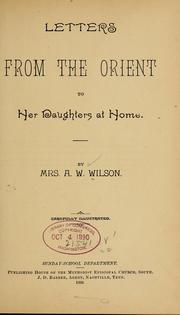 Cover of: Letters from the Orient to her daughters at home. | Wilson, Alpheus Waters Mrs.
