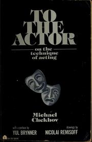 Cover of: To the actor | Michael Chekhov