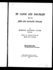 By canoe and dog train among the Cree and Salteaux Indians by Egerton R. Young