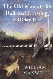 Cover of: The old man at the railroad crossing, and other tales