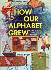 How our alphabet grew by William Dugan