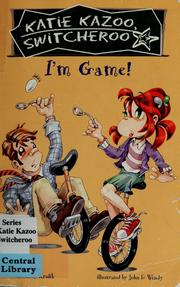 I'm game! by Nancy E. Krulik