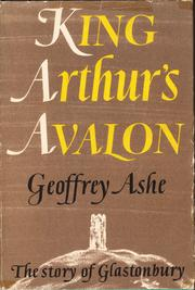 King Arthur's Avalon by Geoffrey Ashe