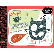 Cover of: Adopt a glurb by Elise Gravel