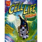 Cover of: The basics of cell life with Max Axiom, super scientist | Amber Keyser
