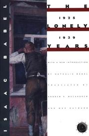 Cover of: Isaac Babel: the lonely years, 1925-1939 ; unpublished stories and private correspondence
