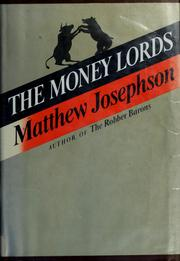 Cover of: The money lords | Josephson, Matthew