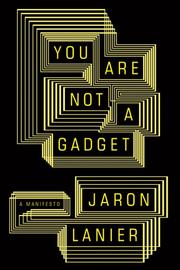 Cover of: You are not a gadget | Jaron Lanier