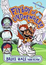 Cover of: Flyboy of Underwhere by Bruce Hale