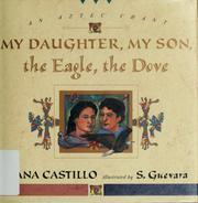 Cover of: My daughter, my son, the eagle the dove | Ana Castillo